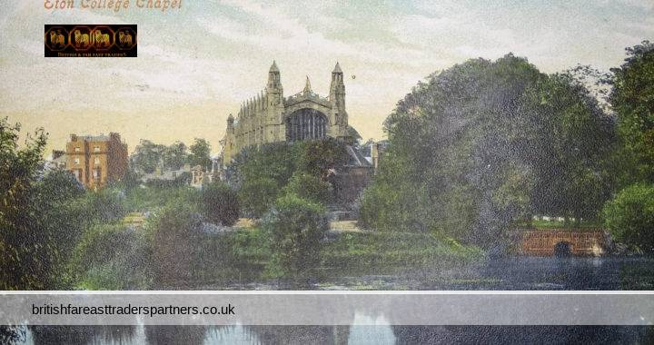 ANTIQUE AUGUST 6, 1907 Eton College Chapel BERKSHIRE , England VALENTINE'S SERIES COLLECTABLE TOPOGRAPHICAL POSTCARD