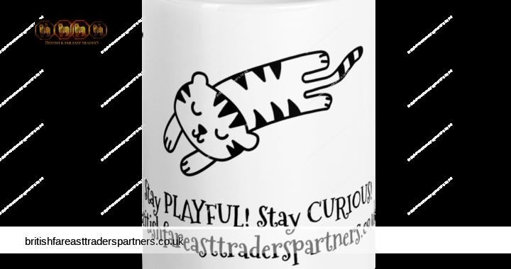 BRITISH & FAR EAST TRADERS: STAY PLAYFUL! STAY CURIOUS FUN & CUTE 15 OZ. MUG