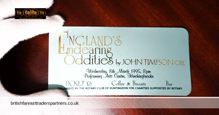 8th March 1995 (Wednesday)  ENGLAND'S Endearing Oddities by JOHN TIMPSON OBE Performing Arts Centre HINCHINGBROOKE Organised by THE ROTARY CLUB OF HUNTINGDON FOR CHARITIES SUPPORTED BY ROTARY SOCIAL HISTORY / EPHEMERA/  SOUVENIR / MEMORABILIA