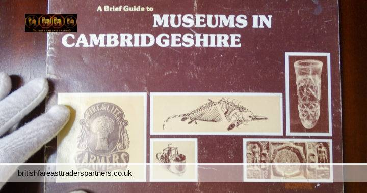 VINTAGE 1986 A Brief Guide to MUSEUMS IN CAMBRIDGESHIRE Published by the CAMBRIDGESHIRE CURATORS PANEL Compiled and Edited by LAUREL PHILLIPSON Designed by IAN HOGG BOOKLET  COLLECTABLES / TOPOGRAPHICAL / LOCAL INTEREST TOURS & TRAVELS / EPHEMERA