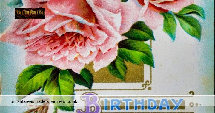 VINTAGE / ANTIQUE BIRTHDAY GREETINGS PINK ROSE PUBLISHED BY E.A. SCHWERDTFEGER & CO.  LONDON E.C. PRINTED IN BERLIN GERMANY COLLECTABLES | POSTCARDS | GREETINGS