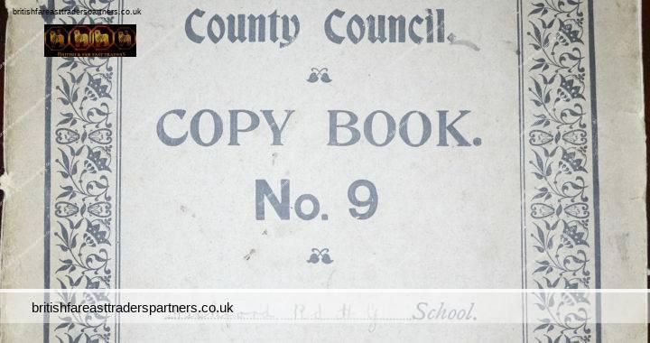 ANTIQUE 15 SEPTEMBER 1908 London County Council COPY BOOK No. 9 Hackford Road H G School LONDON Esmonde Watters DICTATION BOOK